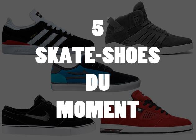 5 Skate Shoes du moment